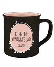 Ich bin eine Lady Du Arsch Keramik Tasse