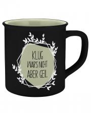 Klug war´s nicht Keramik Tasse