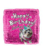 Foil balloon Happy Birthday Bitches