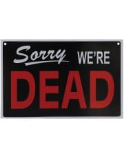 Sorry we´re Dead Warnschild